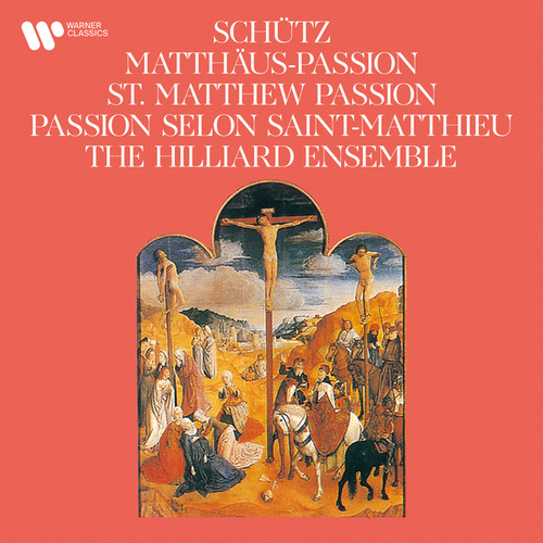 Schütz: Matthäus-Passion, SWV 479 by The Hilliard Ensemble