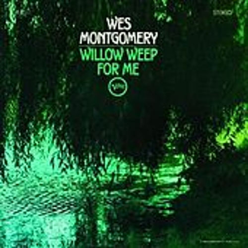 Willow Weep For Me de Wes Montgomery