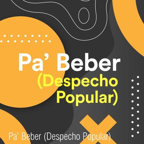 Pa' Beber (Despecho Popular) by Various Artists