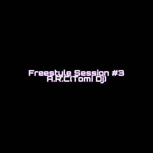 Freestyle Session, #3.  A.R.C (Tomi Dj) von Tomi Dj