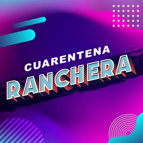 Cuarentena Ranchera de Various Artists