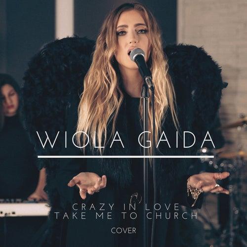 Crazy in Love / Take Me to Church (Cover) by Wiola Gaida