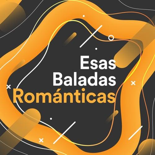 Esas Baladas Románticas by Various Artists
