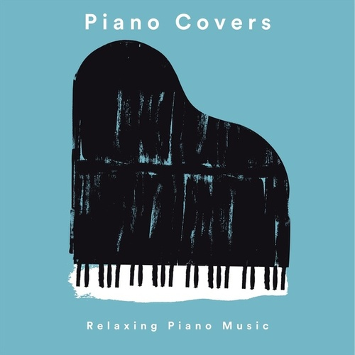 Piano Covers: Relaxing Piano Music von Christopher Somas