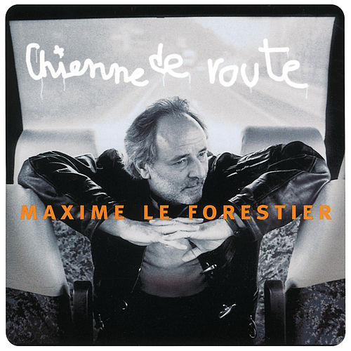 Chienne De Route by Maxime Le Forestier