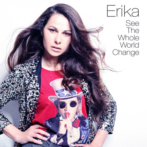 See the Whole World Change by Erika