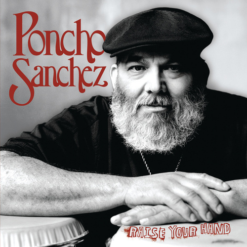 Raise Your Hand by Poncho Sanchez