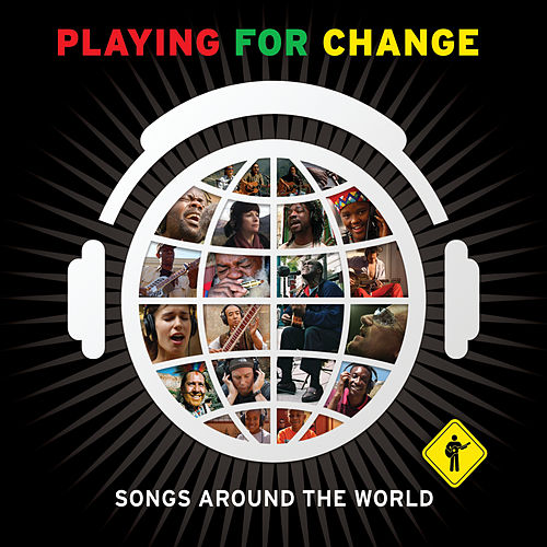 Songs Around the World (Digital Wide Version) by Playing For Change