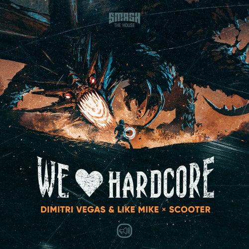 We Love Hardcore von Like Mike