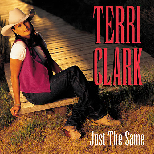 Just The Same by Terri Clark
