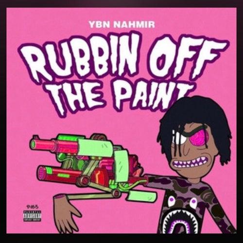 Rubbin off the Paint by YBN Nahmir