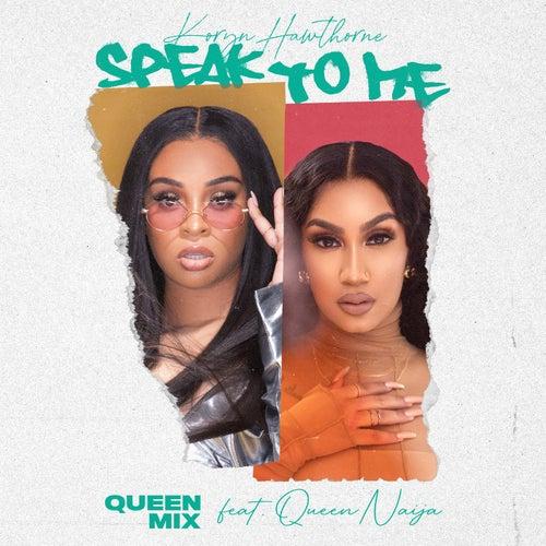 Speak To Me (Queen Mix) by Koryn Hawthorne