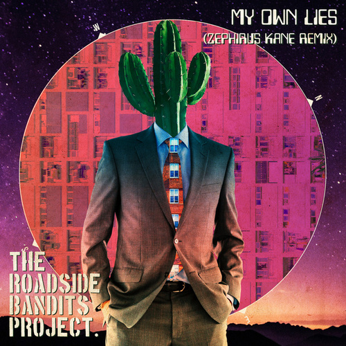 My Own Lies (Zephirus Kane Remix) by The Roadside Bandits Project