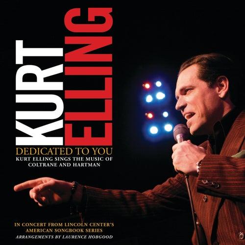 Dedicated To You: Kurt Elling Sings the Music of Coltrane and Hartman von Kurt Elling