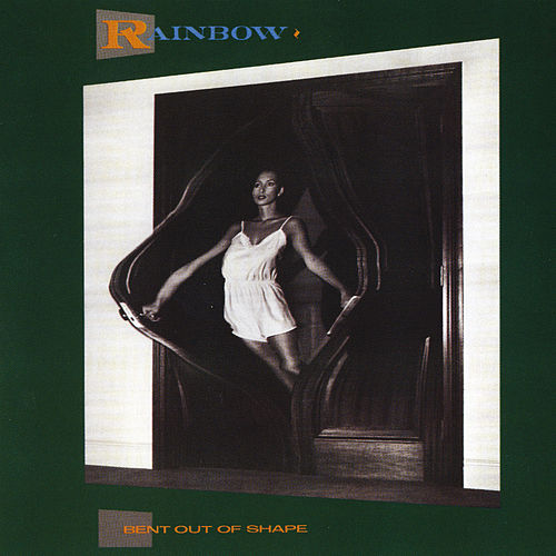 Bent Out Of Shape by Rainbow