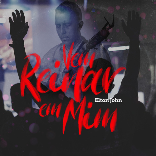 Vem Reinar em Mim by Elton John