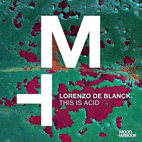 This Is Acid by Lorenzo De Blanck