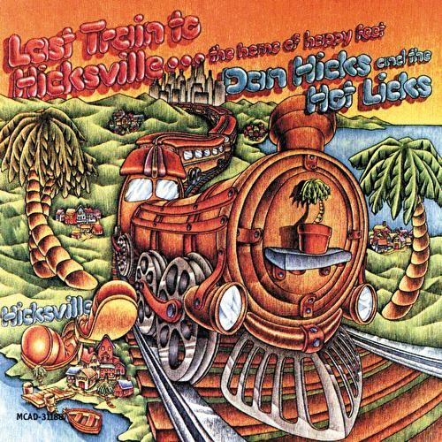 Last Train To Hicksville . . . The Home Of Happy Feet von Dan Hicks