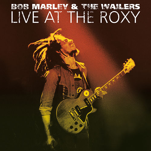 Live At The Roxy - The Complete Concert by Bob Marley