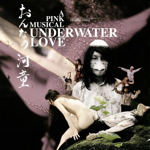 Underwater Love (Original Motion Picture Soundtrack) by Stereo Total