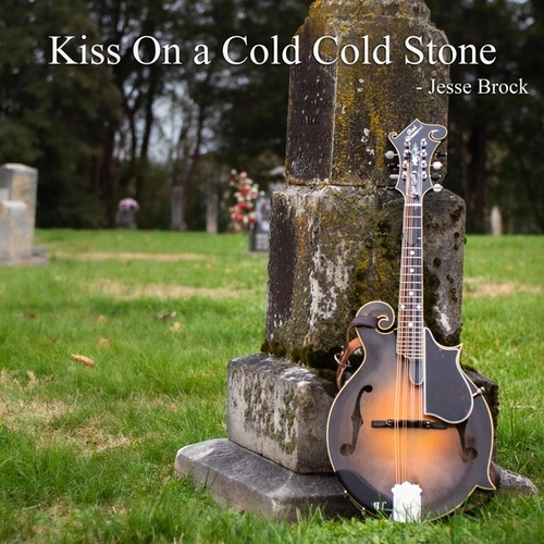 Kiss on a Cold Cold Stone by Jesse Brock