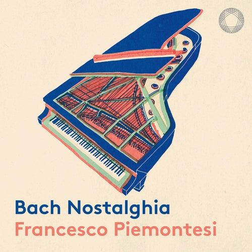 Bach Nostalghia by Francesco Piemontesi