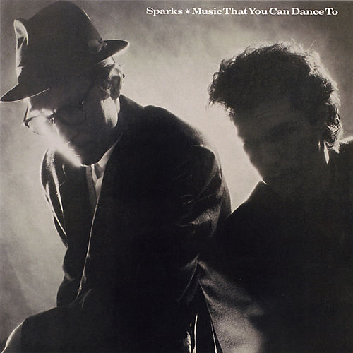 Music That You Can Dance To by Sparks