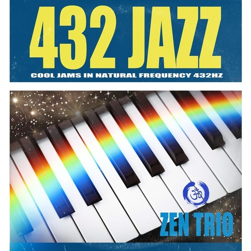 432 Jazz Cool Jams in Natural Frequency 432Hz by The Z.E.N. Trio