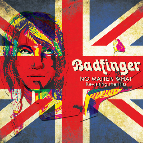 No Matter What - Revisiting the Hits by Badfinger