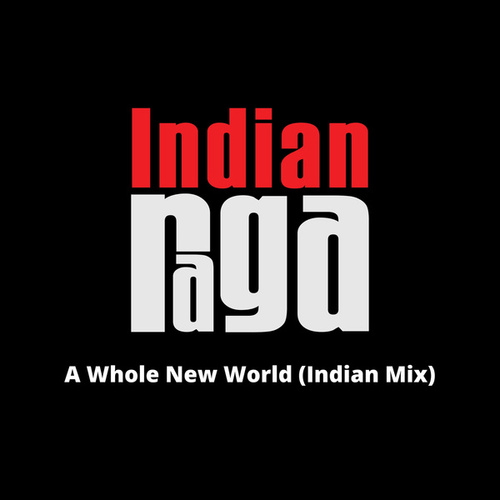 A Whole New World (Indian Mix) by Indianraga