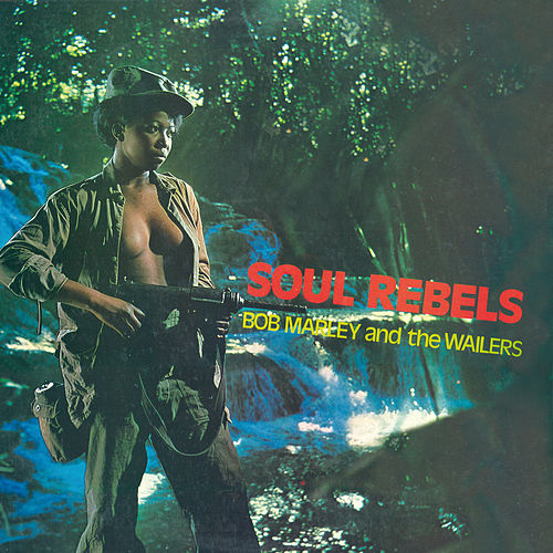 Soul Rebels by Bob Marley