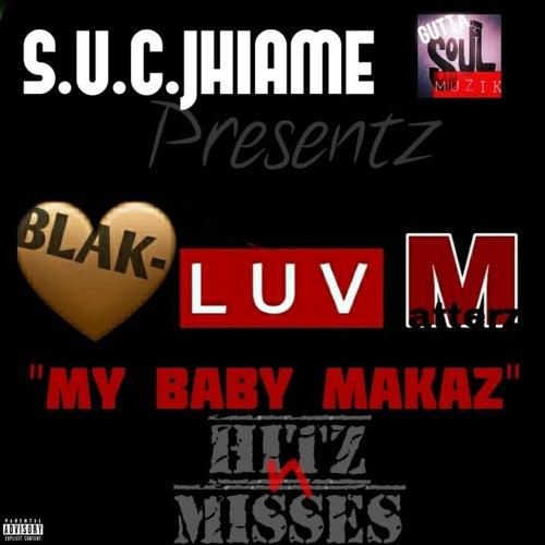 "Blak-Luv Matterz (""My Baby Makaz"" Hitz n Misses) by Jhiame"