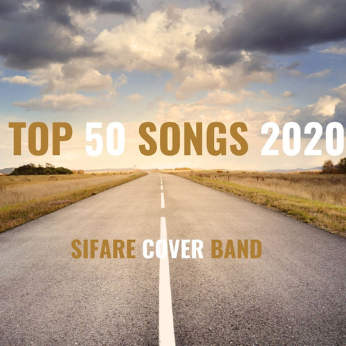 TOP 50 SONGS 2020 (SIFARE COVER BAND) by Sifare Cover Band