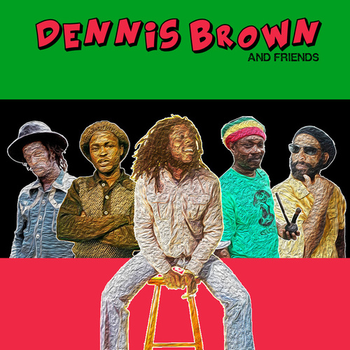 Dennis Brown and Friends by Various Artists