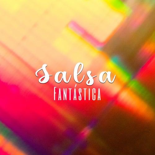 Salsa Fantástica by Various Artists