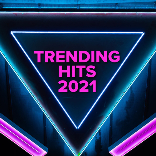 Trending Hits 2021 by Various Artists