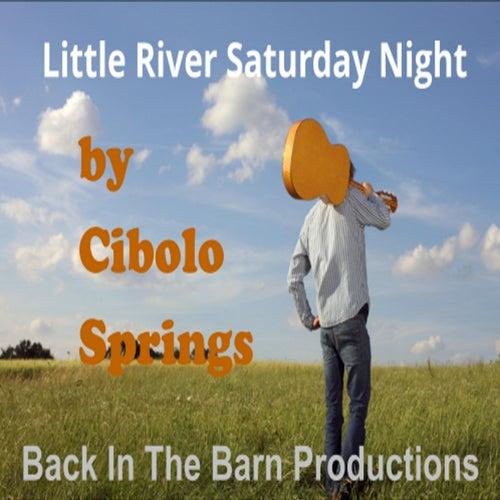 Little River Saturday Night de Cibolo Springs