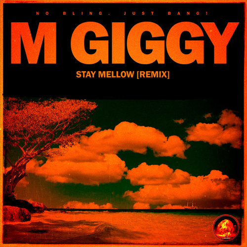 Stay Mellow (Remix) by M Giggy