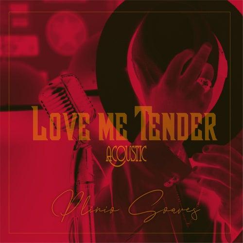 Love Me Tender (Acoustic) de Plinio Soares