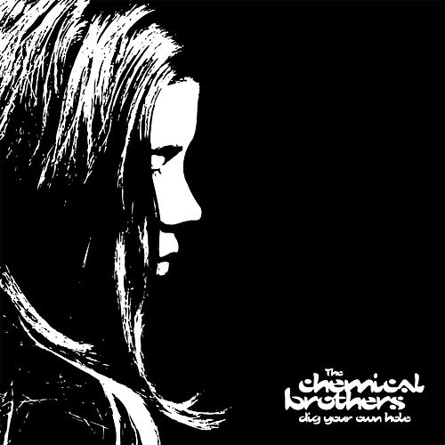 Dig Your Own Hole by The Chemical Brothers