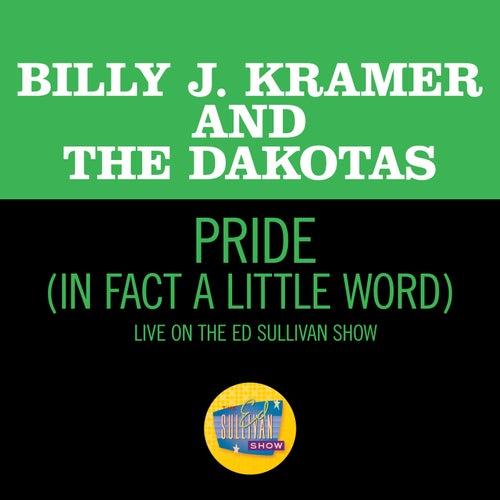Pride (In Fact A Little Word) (Live On The Ed Sullivan Show, June 7, 1964) de Billy J. Kramer and the Dakotas