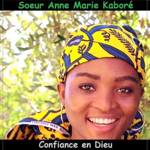 Confiance en Dieu by Soeur Anne Marie Kaboré