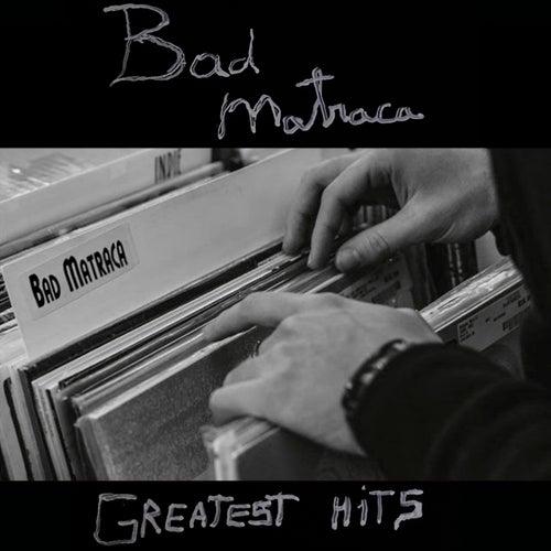BAD MATRACA Greatest Hits von Bad Matraca