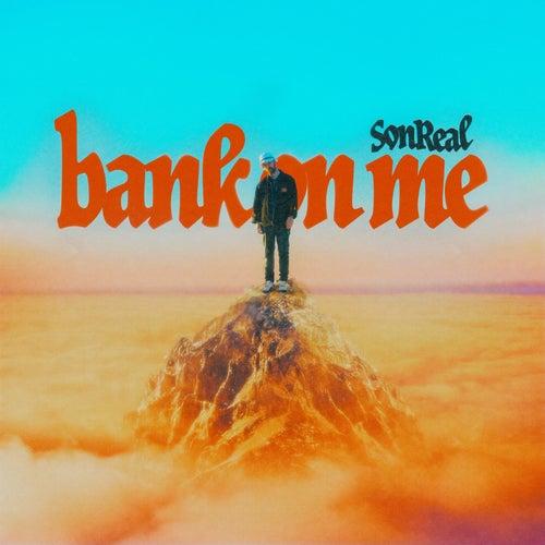 Bank on Me by Sonreal