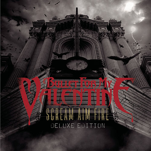Scream Aim Fire Deluxe Edition de Bullet For My Valentine