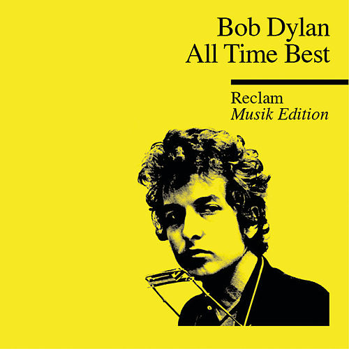 All Time Best - Reclam Musik Edition 3 von Bob Dylan