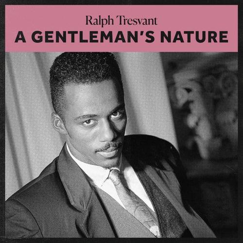 A Gentleman's Nature by Ralph Tresvant