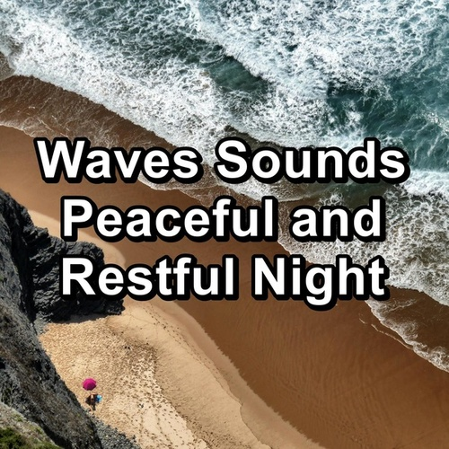 Waves Sounds Peaceful and Restful Night von Baby Music (1)