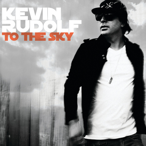 To The Sky (Itunes Edited Version) de Kevin Rudolf