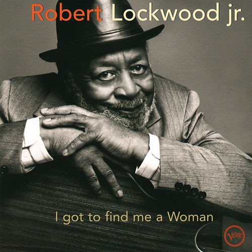 I Got To Find Me A Woman by Robert Lockwood  Jr.